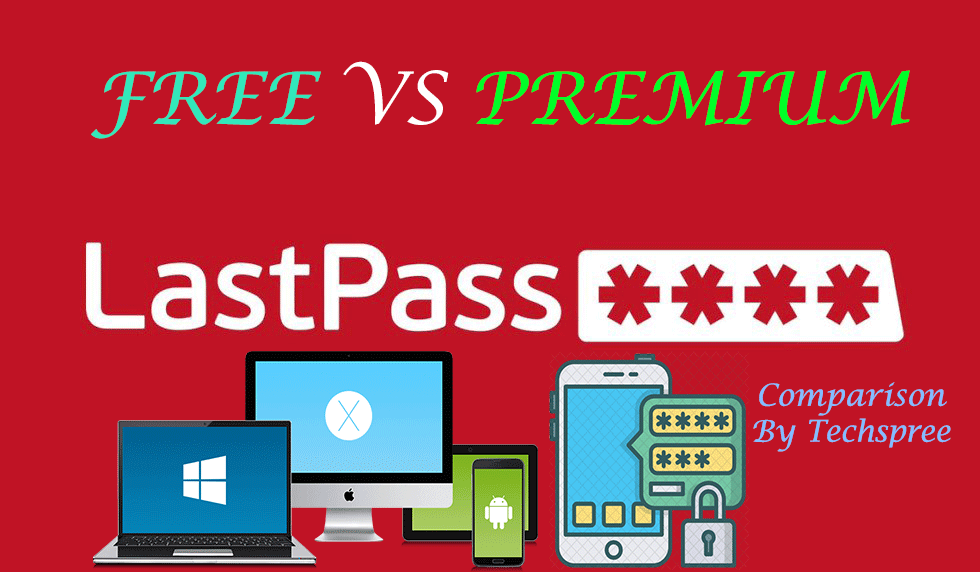 LastPass Free vs Premium – A Real Comparative Review 2019